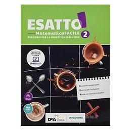 ESATTO! MATEMATICA FACILE 2 + EBOOK  Vol. 2
