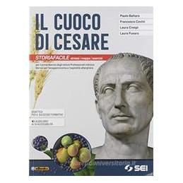 CUOCO DI CESARE (IL) - STORIAFACILE SINTESI MAPPE ESERCIZI Vol. U