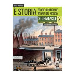 E` STORIA - STORIAFACILE 2 SINTESI MAPPE ESERCIZI Vol. 2