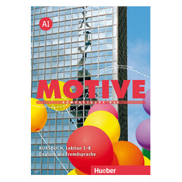 MOTIVE A1 KURSBUCH LEZIONE 1-8 Vol. 1