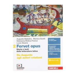FERVET OPUS - VOLUME 2 (LDM) DA AUGUSTO AGLI AUTORI CRISTIANI - STORIA E TESTI DELLA LETTERATURA LAT