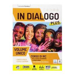 IN DIALOGO PLUS - VOLUME UNICO  Vol. U