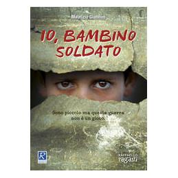 IO, BAMBINO SOLDATO