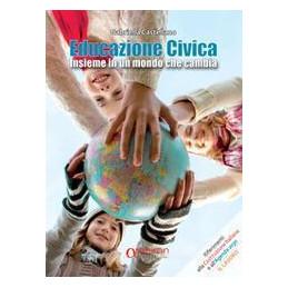 EDUCAZIONE CIVICA - INSIEME IN  UN MONDO CHE CAMBIA