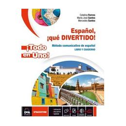 ESPAÑOL QUE DIVERTIDO ¡TODO EN UNO! PER LA SCUOLA MEDIA. CON E BOOK. CON ESPANSIONE ONL
