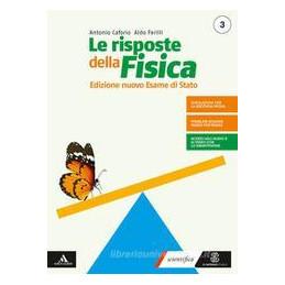 RISPOSTE DELLA FISICA (LE) EDIZIONE NUOVO ESAME STATO 3+FASCICOLO FISICA 3 Vol. 1