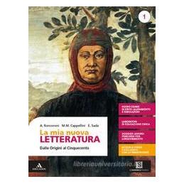 MIA NUOVA LETTERATURA (LA) VOLUME 1 - DALLE ORIGINI AL CINQUECENTO Vol. 1