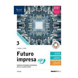 FUTURO IMPRESA UP 3 - LIBRO MISTO CON LIBRO DIGITALE CORSO DI ECONOMIA AZIENDALE PER LA CLASSE 3 Vol