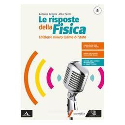 RISPOSTE DELLA FISICA (LE) EDIZIONE NUOVO ESAME STATO 5+FASCICOLO FISICA 5 Vol. 3