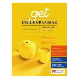 GET INSIDE GRAMMAR - ENGLISH ALIVE VOLUME UNICO Vol. U