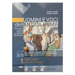 NUOVO UOMINI E VOCI DELL`ANTICA ROMA (IL) VOL. 1? GLI SCRITTORI, LE OPERE LETTERARIE E LO SGUARDO DE