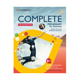 COMPLETE PRELIMINARY FOR SCHOOLS ITALY PACK STUDENT`S BOOK + WORKBOOK + EBOOK Vol. U