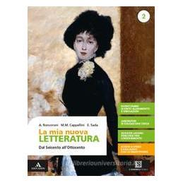 MIA NUOVA LETTERATURA (LA) VOLUME 2 - DAL SEICENTO ALL`OTTOCENTO Vol. 2