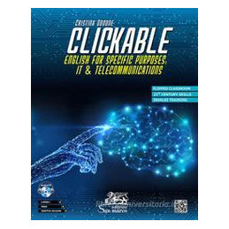 CLICKABLE. ENGLISH FOR SPECIFIC PURPOSES: IT & TELECOMMUNICATIONS. CON CD AUDIO