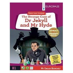 THE STRANGE CASE OF DR JEKYLL AND MR HYDE. LIVELLO B1. CON E BOOK. CON ESPANSIONE ONLINE