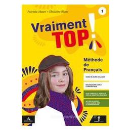 VRAIMENT TOP! CON GRAMMAIRE E VERBI. PER LA SCUOLA MEDIA. CON E BOOK. CON ESPANSIONE ONLINE. CON CD