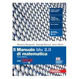 MANUALE BLU 2.0 DI MATEMATICA 3ED. - VOL. 5 CON TUTOR (LDM) ND Vol. 3