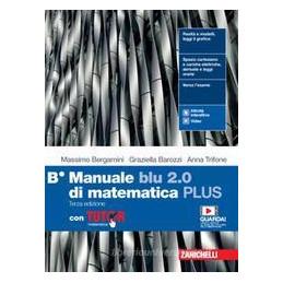 MANUALE BLU 2.0 DI MATEMATICA PLUS B