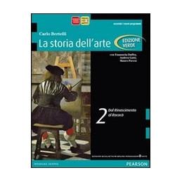 STORIA DELL`ARTE ED.VERDE 2 DAL RINASCIMENTO AL ROCOCO` VOL. 2