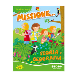 MISSIONE...  3 STORIA E GEOGRAFIA PER SCOPRIRE