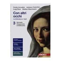 CON ALTRI OCCHI  - VOLUME 3 BLU (LDM) LA LETTERATURA E I TESTI - DAL TARDO CINQUECENTO AL SETTECENTO