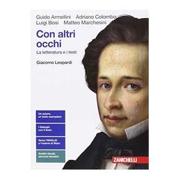 CON ALTRI OCCHI  - GIACOMO LEOPARDI (LDM) LA LETTERATURA E I TESTI Vol. U