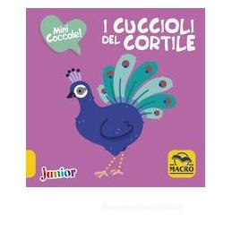 CUCCIOLI DEL CORTILE. MINI COCCOLE. EDIZ. A COLORI (I)