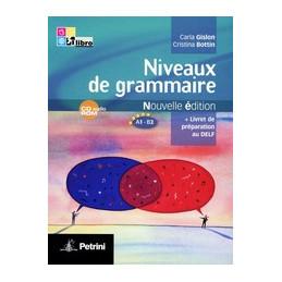 NIVEAUX DE GRAMMAIRE   NOUVELLE EDITION VOLUME UNICO + CD AUDIO ROM + FASCICOLO DELF + CD AUDIO Vol.