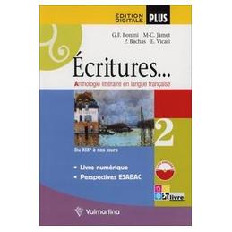 ECRITURES...EDITION DIGITALE PLUS VOLUME 2 + LIVRE NUMERIQUE 2 VOL. 2