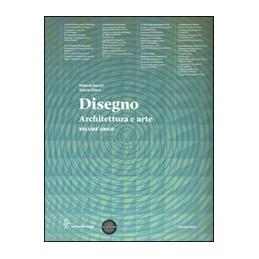 DISEGNO VOLUME UNICO   EDIZIONE MISTA ARCHITETTURA E ARTE   VOLUME + ESERCIZIARIO + ESPANSIONE ONLIN