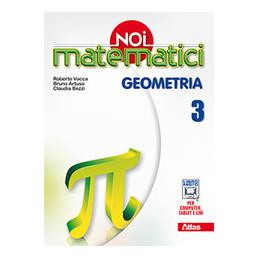 NOI MATEMATICI GEOMETRIA 3 VOL. 3
