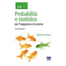 PROBABILITà E STATISTICA PER L`INGEGNERIA E LE SCIENZE