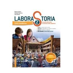 LABORASTORIA VOL.2 CON E BOOK. CON ESPANSIONE ONLINE. PER LA SCUOLA MEDIA