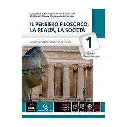 PENSIERO FILOSOFICO, LA REALTA, LA SOCIETA (IL) VOLUME 1 + EBOOK + EBOOK CLASSICI DELLA FILOSOFIA UT