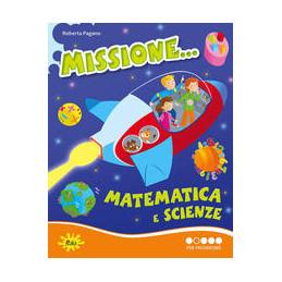 MISSIONE... MATEMATICA E SCIENZE. PER PROGREDIRE.VOL. 2