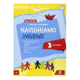NAVIGHIAMO INSIEME 3 ITALIANO. PER LA SCUOLA ELEMENTARE VOL. 3