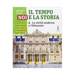 TEMPO NOI E LA STORIA ( IL ) CORSO DI STORIA , CITTADINANZA E COSTITUZIONE EDIZIONE  PLUS VOL. 2