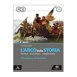 ARCO DELLA STORIA (L`) VOLUME 2 + ATLANTE 2 VOL. 2