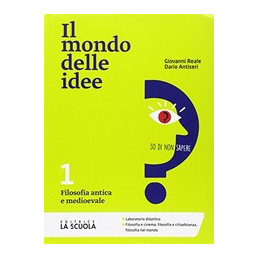 IL MONDO DELLE IDEE 1 + CLIL 1 ED  ALUNNI FILOSOFIA ANTICA E MEDIOEVALE VOL. 1