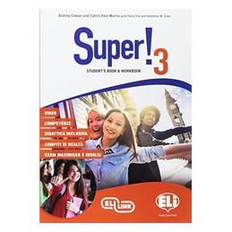 SUPER! STUDENT`S BOOK WORKBOOK. PER LA SCUOLA MEDIA. CON E BOOK. CON ESPANSIONE ONLINE. CON CD AUDIO