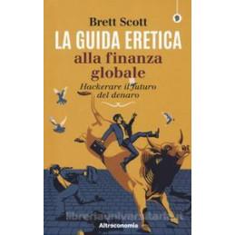 GUIDA ERETICA ALLA FINANZA GLOBALE