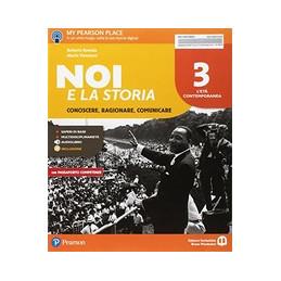NOI E LA STORIA. 3 CONOSCERE, RAGIONARE E COMUNICARE. PER LA SCUOLA MEDIA. CON E BOOK. CON E