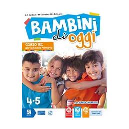 BAMBINI DI OGGI 4-5  Vol. U