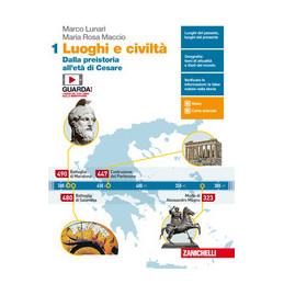 LUOGHI E CIVILTA VOL. 1 DALLA PREISTORIA ALL`ETA DI CESARE VOL. 1