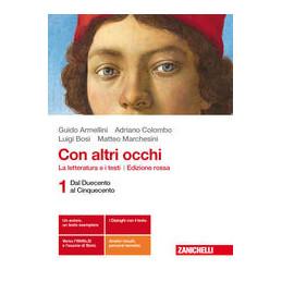 CON ALTRI OCCHI. ED. ROSSA - VOLUME 1  (LDM) LA LETTERATURA E I TESTI - DAL DUECENTO AL CINQUECENTO
