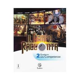 TEMPO RACCONTA (IL) VOL. 2 E TAV.ILL.+PREP.INT.+QUAD.COMP.+NAVIGATORE DOC.  VOL. 2