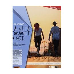 VITA DAVANTI A NOI (LA) - ED. ROSSA - CON NULLA OSTA CEI VOL. UNICO+PERCORSO IRC PER IST.PROF. IND.