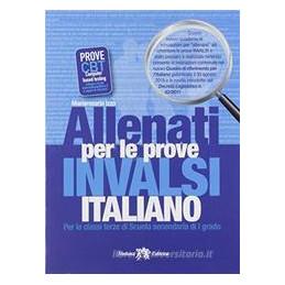 ALLENATI PER LE PROVE INVALSI ITALIANO - CLASSI TERZE