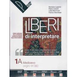 LIBERI DI INTERPRETARE. STORIA E TESTI DELLA LETTERATURA ITALIANA NEL QUADRO DELLE CIVILTà EUROPEA.