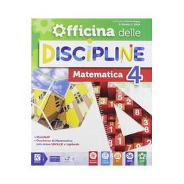 OFFICINA DELLE DISCIPLINE 4 AREA MATEMATICA/SCIENZE  Vol. 1